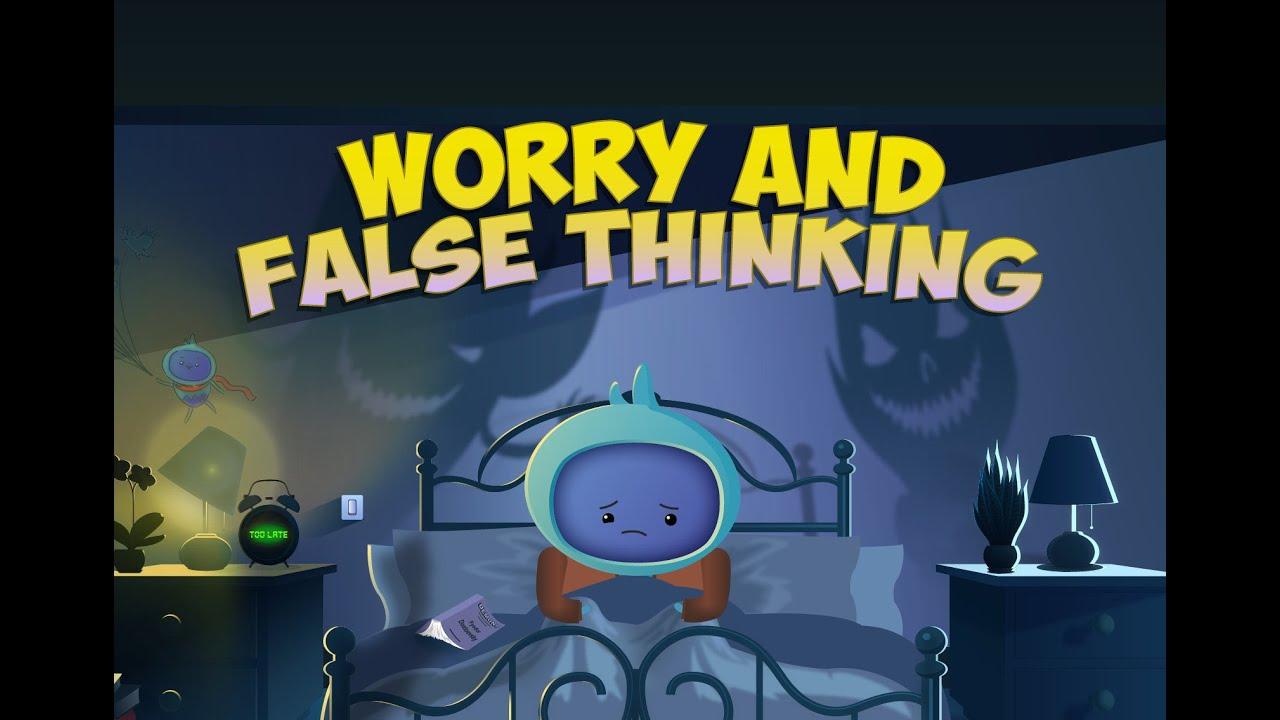 worry and false thinking